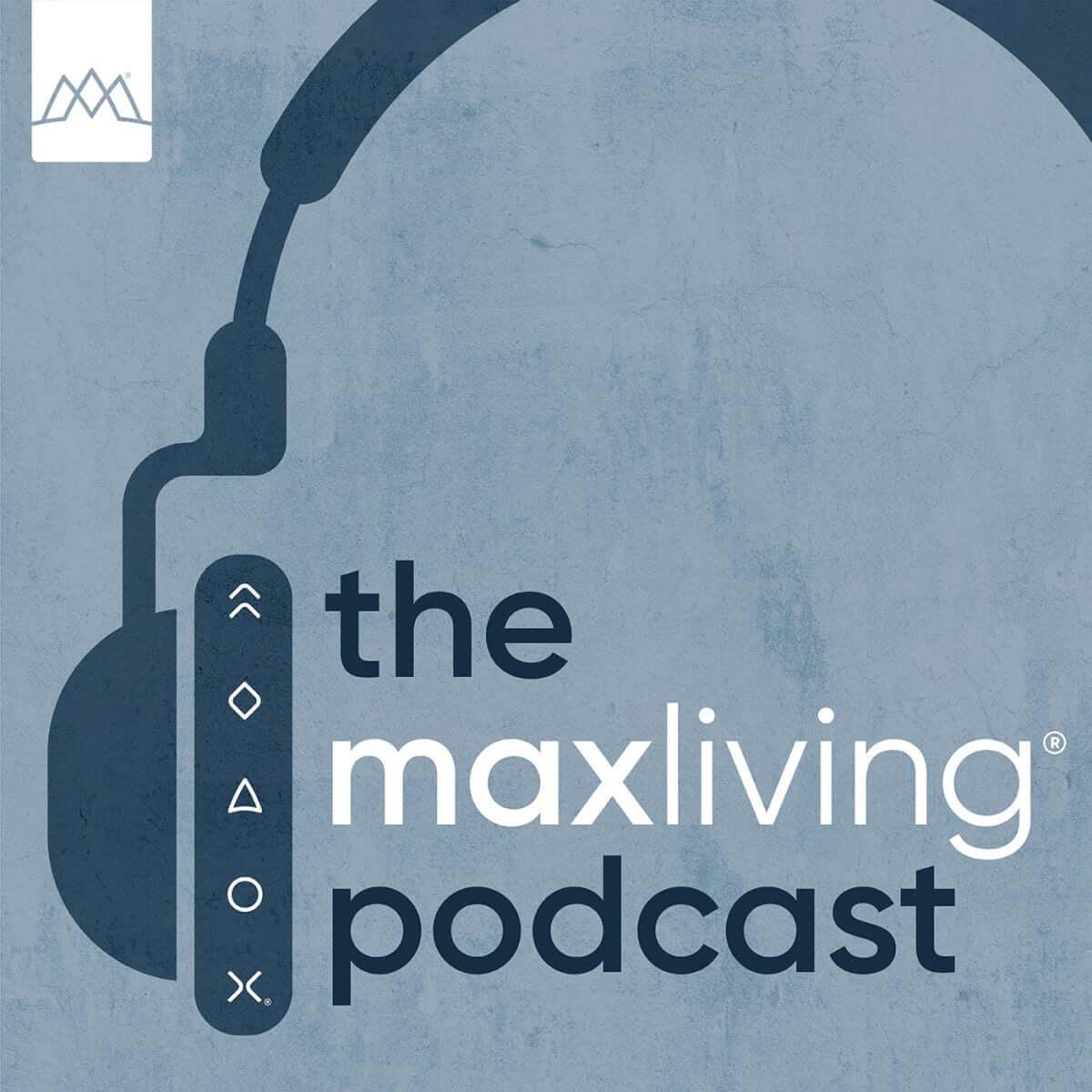 The MaxLiving Podcast Album Artwork